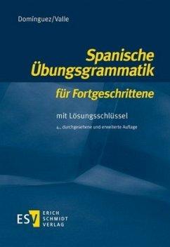 Spanische Übungsgrammatik für Fortgeschrittene - Dominguez, Jose M.; Valle, Miguel