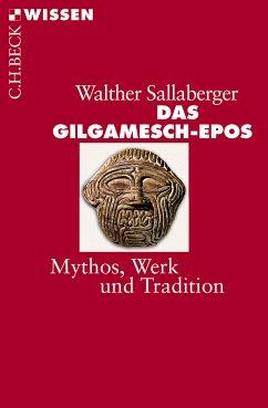 Das Gilgamesch-Epos (eBook, ePUB) - Sallaberger, Walther