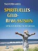 Spirituelles Geldbewusstsein (eBook, ePUB)