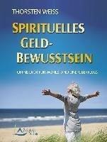 Spirituelles Geldbewusstsein (eBook, ePUB) - Weiss, Thorsten