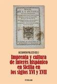 Imprenta y cultura de interés hispánico en Sicilia en los siglos XVI y XVII