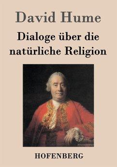 Dialoge über die natürliche Religion - Hume, David