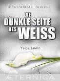 Die dunkle Seite des Weiß - Paranormal Berlin 1 (eBook, ePUB)