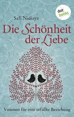 Die Schönheit der Liebe (eBook, ePUB) - Nidiaye, Safi