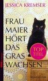 Frau Maier hört das Gras wachsen (eBook, ePUB)