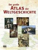 Der große Atlas der Weltgeschichte