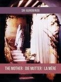 The Mother   Die Mutter   La Mère (eBook, ePUB)