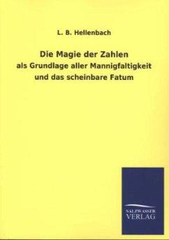 Die Magie der Zahlen - Hellenbach, L. B.