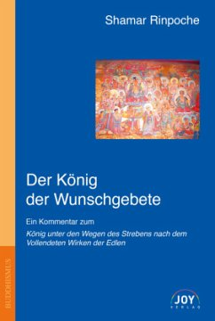 Der König der Wunschgebete - Shamar Rinpoche, Kunzig