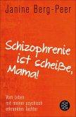 Schizophrenie ist scheiße, Mama! (eBook, ePUB)