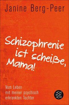 Schizophrenie ist scheiße, Mama! (eBook, ePUB) - Berg-Peer, Janine