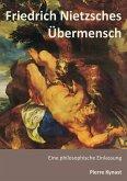 Friedrich Nietzsches Übermensch