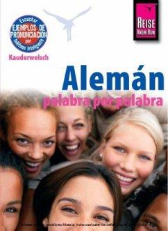 Reise Know-How Kauderwelsch Alemán - palabra por palabra (Deutsch als Fremdsprache, spanische Ausgabe)
