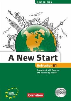 A New Start B1: Refresher. Kursbuch mit Audio CD, Grammatik- und Vokabelheft - Cornford, Annie
