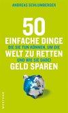 50 einfache Dinge, die Sie tun können, um die Welt zu retten und wie Sie dabei Geld sparen (eBook, ePUB)