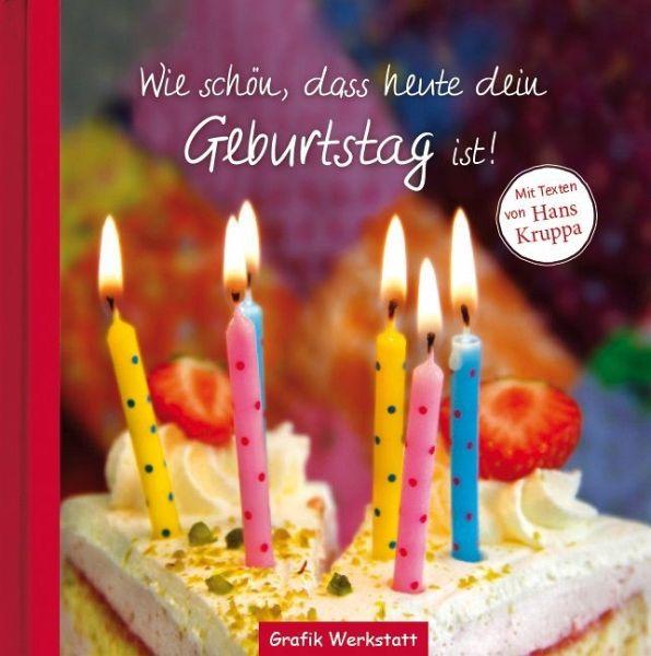 Wie Schön Dass Heute Dein Geburtstag Ist Von Hans Kruppa Portofrei