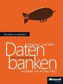 Richtig einsteigen: Desktop- und Webdatenbanken erstellen mit Access 2013 (eBook, ePUB)