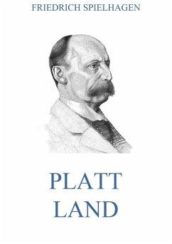 Platt Land (eBook, ePUB) - Spielhagen, Friedrich