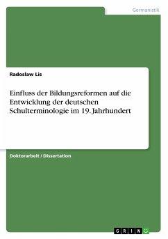 Einfluss der Bildungsreformen auf die Entwicklung der deutschen Schulterminologie im 19. Jahrhundert