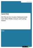 Die Theorie der Sozialen Marktwirtschaft nach Alfred Müller-Armack und Ludwig Erhard (eBook, PDF)