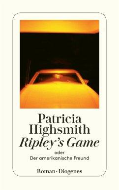 Ripley's Game oder Der amerikanische Freund (eBook, ePUB) - Highsmith, Patricia