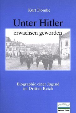 Unter Hitler erwachsen geworden (eBook, PDF) - Domke, Kurt