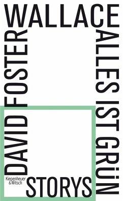 Alles ist grün (eBook, ePUB) - Foster Wallace, David
