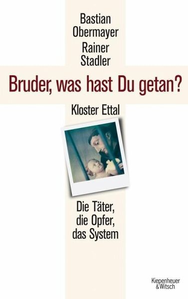 Bruder, was hast du getan? (eBook, ePUB) - Obermayer, Bastian; Stadler, Rainer