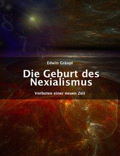 Die Geburt des Nexialismus (eBook, ePUB) - Gräupl, Edwin
