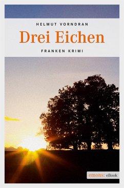 Drei Eichen / Kommissar Haderlein Bd.4 (eBook, ePUB) - Vorndran, Helmut