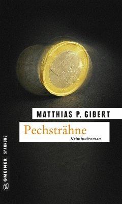 Pechsträhne / Kommissar Lenz Bd.15 (eBook, ePUB) - Gibert, Matthias P.