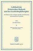 Lehrbuch der Historischen Methode und der Geschichtsphilosophie