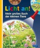 Mein großes Buch der kleinen Tiere / Licht an!