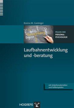Laufbahnentwicklung und -beratung - Gasteiger, Rosina M.