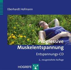 Progressive Muskelentspannung, 2 Audio-CDs + 1 CD-ROM - Hofmann, Eberhardt
