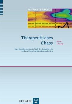 Therapeutisches Chaos - Strunk, Guido; Schiepek, Günter