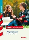 Stark in Klassenarbeiten - Deutsch Argumentieren 7./8. Klasse Gymnasium