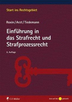 Einführung in das Strafrecht und Strafprozessrecht - Roxin, Claus; Arzt, Gunther; Tiedemann, Klaus