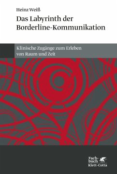 Das Labyrinth der Borderline-Kommunikation (eBook, ePUB) - Weiss, Heinz