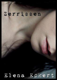 Zerrissen (eBook, ePUB) - Eckert, Elena