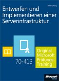 Entwerfen und Implementieren einer Serverinfrastruktur - Original Microsoft Prüfungstraining 70-413 (eBook, ePUB)