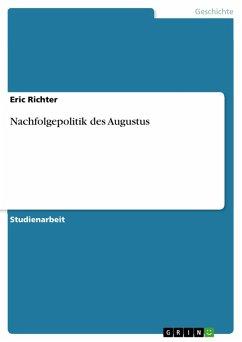 Nachfolgepolitik des Augustus (eBook, PDF)