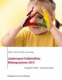 Länderreport Frühkindliche Bildungssysteme 2013 (eBook, PDF)