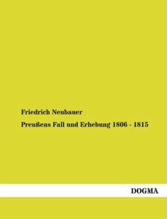 Preußens Fall und Erhebung 1806 - 1815