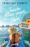 Tausche Alltag gegen Leben (eBook, ePUB)