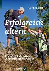 Erfolgreich altern - Mietzel, Gerd