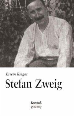 Stefan Zweig. Biographie - Rieger, Erwin