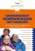Grimmheimat Nordhessen mit Kindern (eBook, PDF)