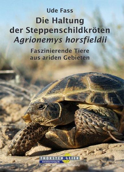 Die Haltung der Steppenschildkröten Agrionemys horsfieldii - Fass, Ude