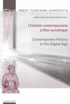 L'histoire contemporaine à l'ère numérique . Contemporary History in the Digital Age